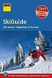 ADAC SkiGuide 2017: Die besten Skigebiete in Europa (ADAC Reiseführer Sonderproduktion)