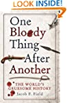 One Bloody Thing After Another: The W...