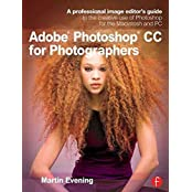 [(Adobe Photoshop CC for Photographers : A Professional Image Editor's Guide to the Creative Use of Photoshop for the Macintosh and PC)] [By (author) Martin Evening] published on (July, 2013)