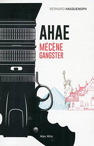 Ahae : mécène gangster