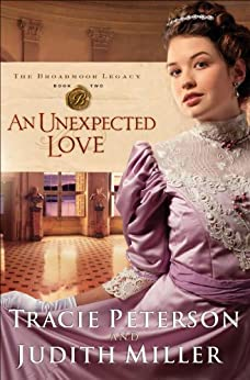 An Unexpected Love (The Broadmoor Legacy Book #2) par [Peterson, Tracie, Miller, Judith]