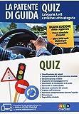 La patente di guida. Quiz. Categorie A e B e relative sottocategorie. Con software di simulazione