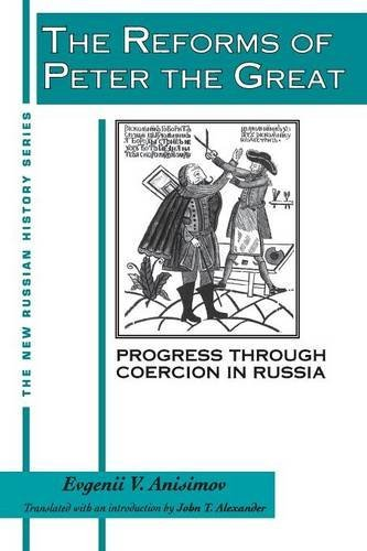 The Reforms of Peter the Great: Progress Through Violence in Russia (New Russian History) by Evgenii V. Anisimov (1993-04-07)