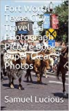 Fort Worth Texas City Travel Hd Photograph Picture book Super Clear Photos (English Edition)