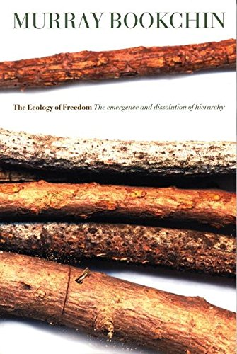 The Ecology Of Freedom por Murray Bookchin