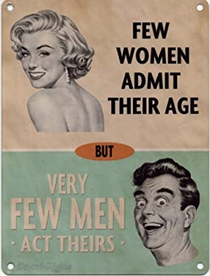 Few women admit their age But very few men act theirs Metal Sign Nostalgic Vintage Retro Advertising Enamel Wall Plaque 200mm x 150mm by Original Metal Sign Co - inexpensive UK light shop.
