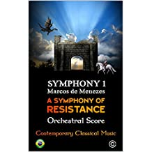 A Symphony of Resistance: Symphony 1 by Marcos de Menezes (English Edition)