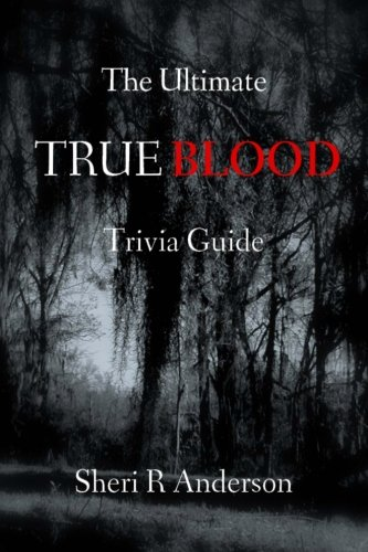 The Ultimate True Blood Trivia Guide