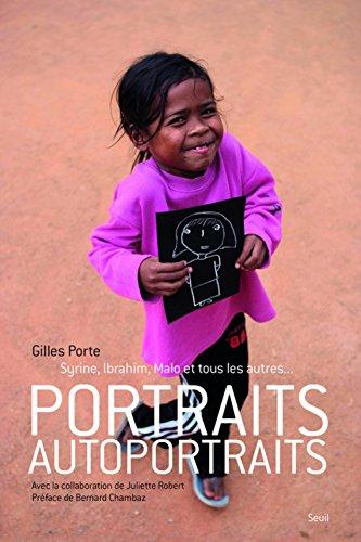 Portraits - Autoportraits : Syrine, Ibrahim, Malo et tous les autres... par Gilles Porte