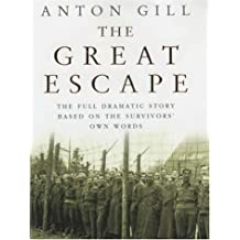 The Great Escape by Anton Gill (2002-02-25)