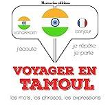 Voyager en tamoul, 300 mots phrases et expressions essentielles et les 100 verbes les plus courants: J'écoute. Je répète. Je parle.