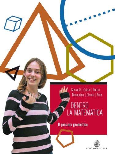 Dentro la matematica. Il pensiero geometrico. Per il biennio delle Scuole superiori