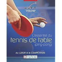 Essentiel du Tennis de Table (Ping-Pong) (l') - du loisir a la compétition