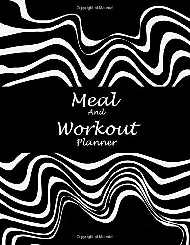 Meal And Workout Planner: Art Black White, 2019 Weekly Meal And Workout Planner and Grocery list Large Print 8.5