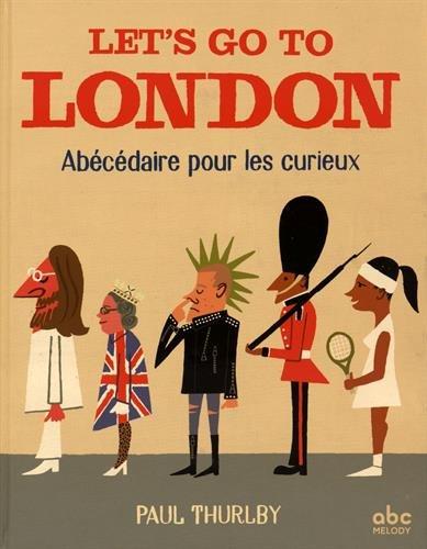 Let's go to London - Abécédaire pour les curieux