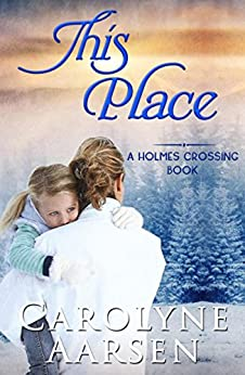 This Place (Holmes Crossing Book 3) by [Aarsen, Carolyne]