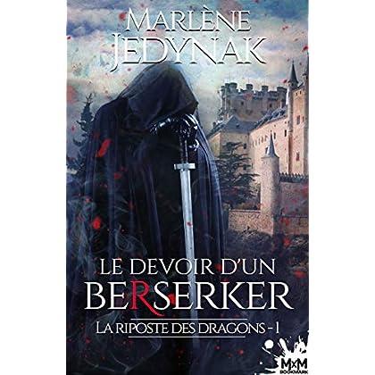 Le devoir d'un berserker: La riposte des dragons, T1