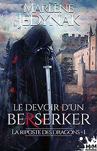 La riposte des dragons, tome 1 : Le devoir d'un berserker par  Jijisub