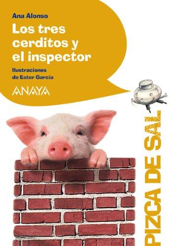 Los tres cerditos y el inspector (Literatura Infantil (6-11 Años) - Pizca De Sal) por Ana Alonso