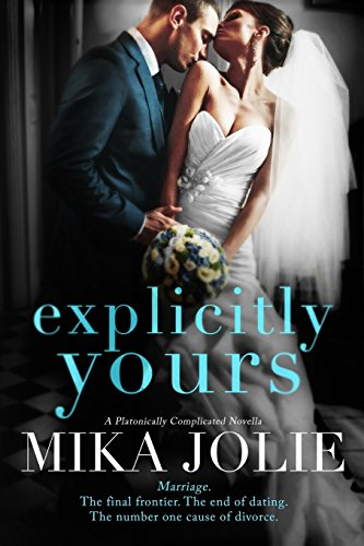 Explicitly Yours: A Platonically Complicated Novella