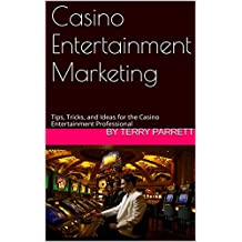 Casino Entertainment Marketing: Tips, Tricks, and Ideas for the Casino Entertainment Professional (English Edition)