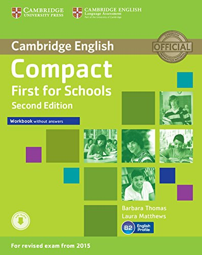 Compact first for schools. Workbook. Without answers. Per le Scuole superiori. Con CD Audio. Con e-book. Con espansione online