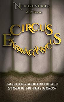 Nechronicles: Circus Extravagansicus by [Fortis, M.R.]