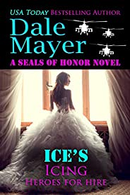 Ice's Icing: A SEALs of Honor World Novel (Heroes for Hire Book 20) (English Edit