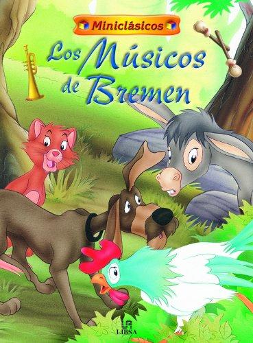 Los Músicos de Bremen (Miniclásicos) por Equipo Editorial