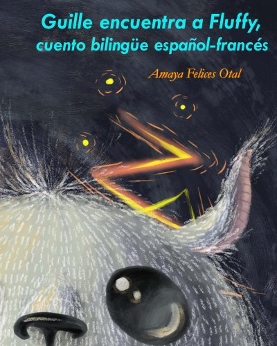 Guille encuentra a Fluffy, bilingüe español-francés (Fluffy E-F nº 1) par Amaya Otal