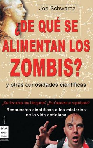 Descargar Libro ¿de que se alimentan los zombis? (Ciencia Ma Non Troppo) de Joe Schwarcz