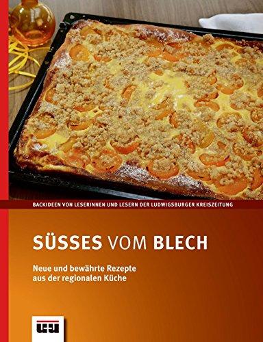 Süßes vom Blech: Neue und bewährte Rezepte aus der regionalen Küche