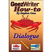 GeezWriter How-To: Dialogue: An Author's Guide to Correctly Writing Compelling Story Character Conversations