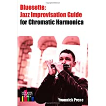 Bluesette: Jazz Improvisation Guide: for Chromatic Harmonica