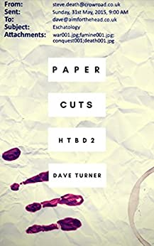 Paper Cuts (The 'How To Be Dead' Comedy Horror Series Book 2) by [Turner, Dave]