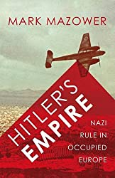 Hitler's Empire: Nazi Rule in Occupied Europe (Allen Lane History)