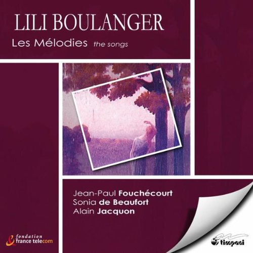 Lili Boulanger: Die Lieder (Clairières dans le ciel / Trois Morceaux pour Piano / Quatre Mélodies)
