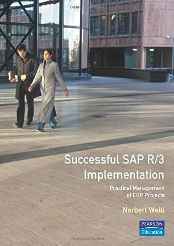 Successful SAP R/3 Implementation: Practical Management of ERP Projects by Norbert Welti (1999-02-25)
