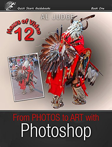 From Photos to Art with Photoshop: An Illustrated Guidebook (Quick Start Guidebooks 1) (English Edition)