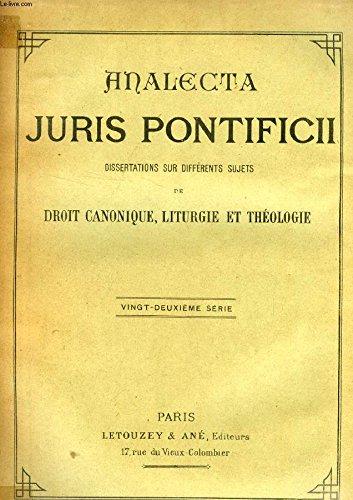 ANALECTA JURIS PONTIFICII, RECUEIL DE DISSERTATIONS SUR DIFFERENTS SUJETS DE DROIT CANONIQUE, LITURGIE, THEOLOGIE ET HISTOIRE, 22e SERIE