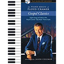 The Piano Magic of Floyd Cramer: Gospel Classics; Eight Songs of Faith in the Floyd Cramer Slip Note Piano Style