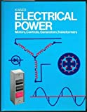 Electrical Power: Motors, Controls, Generators, Transformers by Joseph L. Kaiser (1991-04-30)
