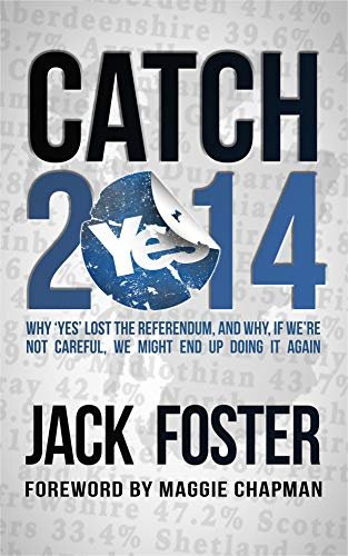 Catch-2014: Why Yes lost the referendum and why, if were not ...