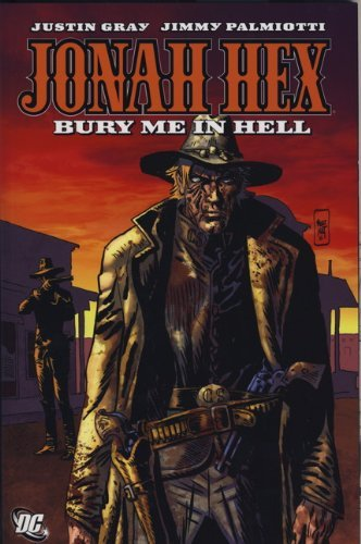 Jonah Hex - Bury Me in Hell by Justin Gray (2011-12-16)
