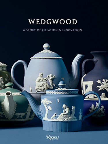Wedgwood: A Story of Creation and Innovation Josiah Wedgwood