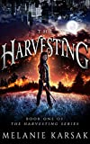 The Harvesting (The Harvesting Series Book 1) by Melanie Karsak