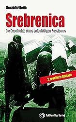 Srebrenica: Die Geschichte eines salonfähigen Rassismus (Edition Zeitgeschichte)