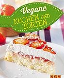 Vegane Kuchen & Torten: Vegan backen für Jedermann: Vegane Rezepte zum Backen von traumhaften Kuchen und Torten
