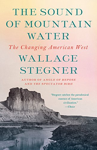 The Sound of Mountain Water: The Changing American West