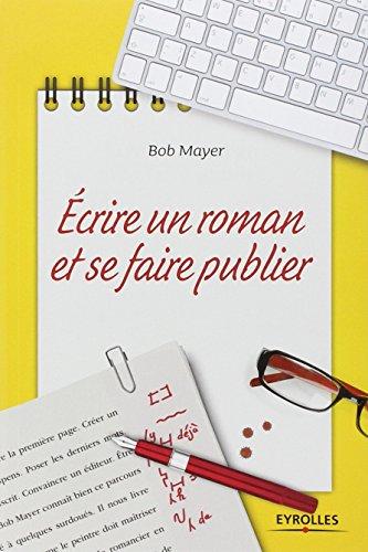 Ecrire un roman et se faire publier